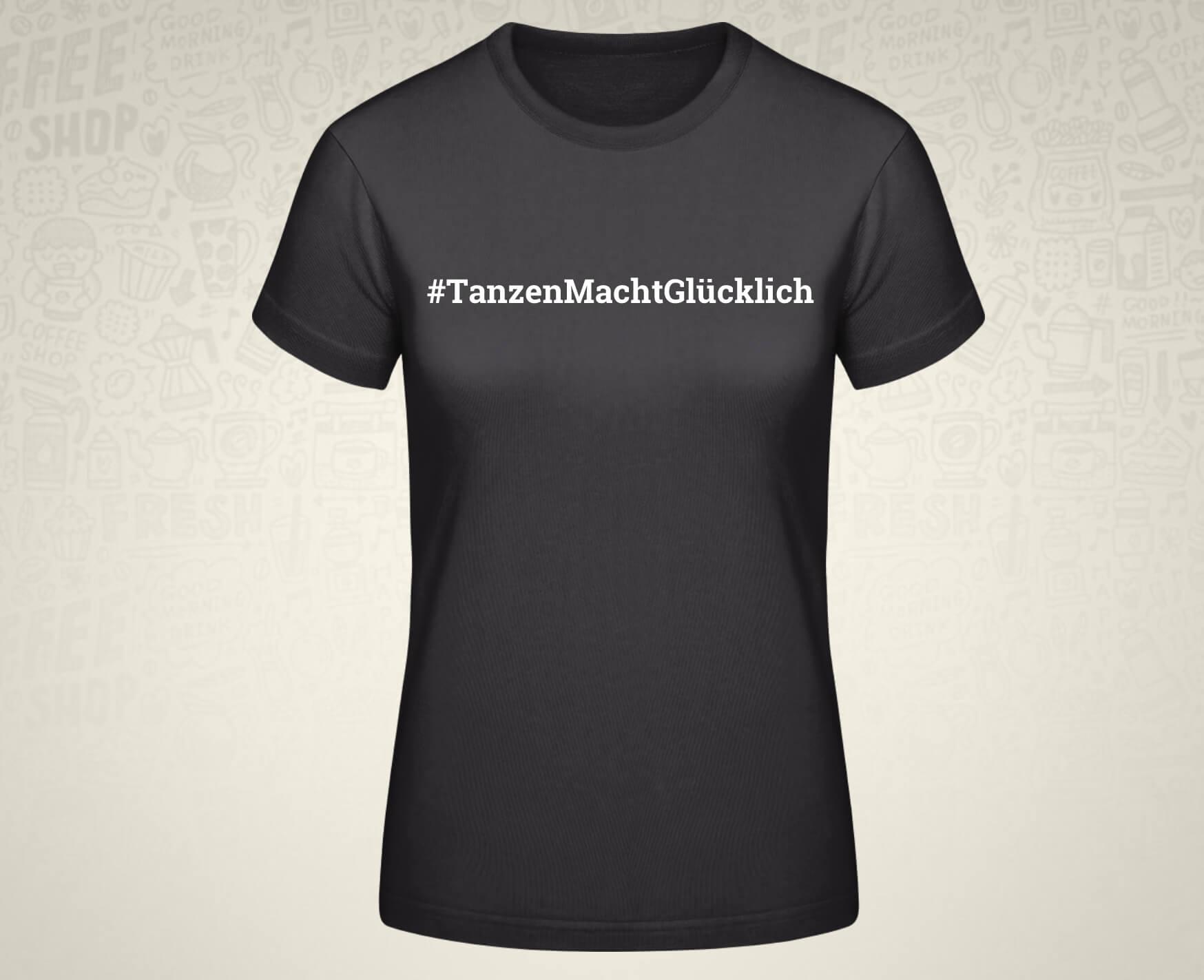 #TanzenMachtGlücklich T-Shirt für Frauen in schwarz