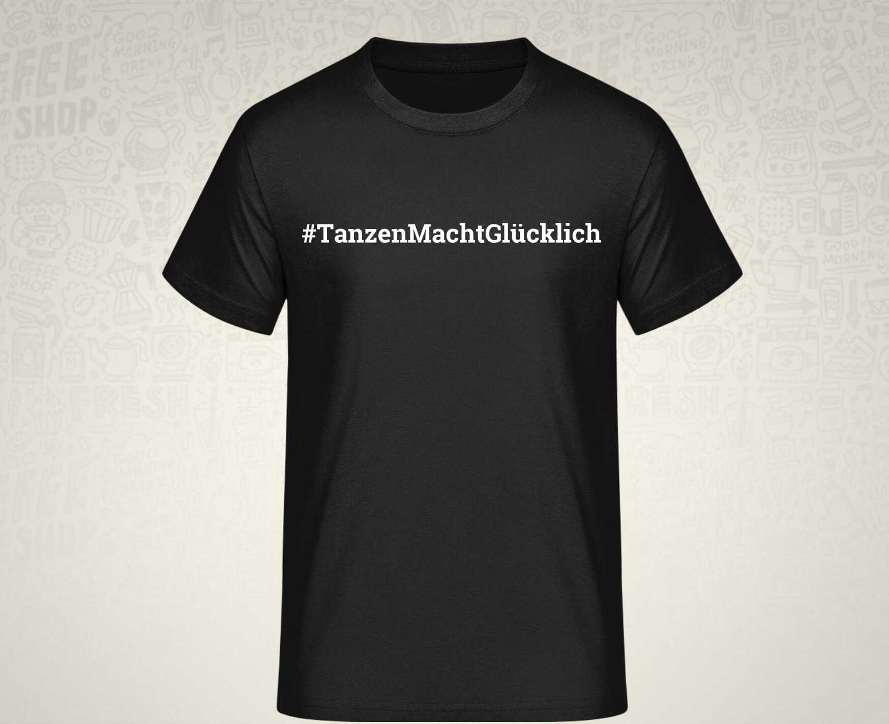 #TanzenMachtGlücklich T-Shirt für Männer in schwarz